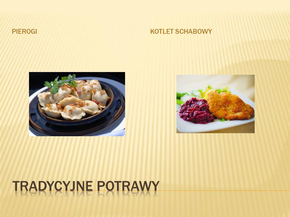 Pierogi Kotlet schabowy Tradycyjne potrawy
