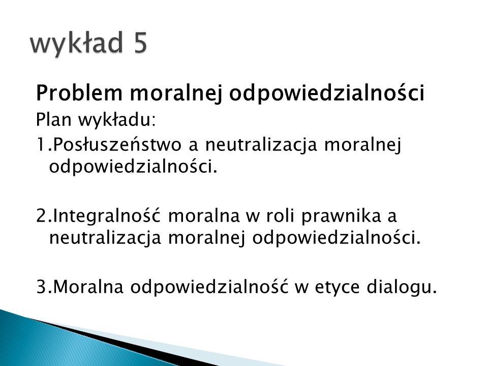 wykład 5 Problem moralnej odpowiedzialności Plan wykładu: