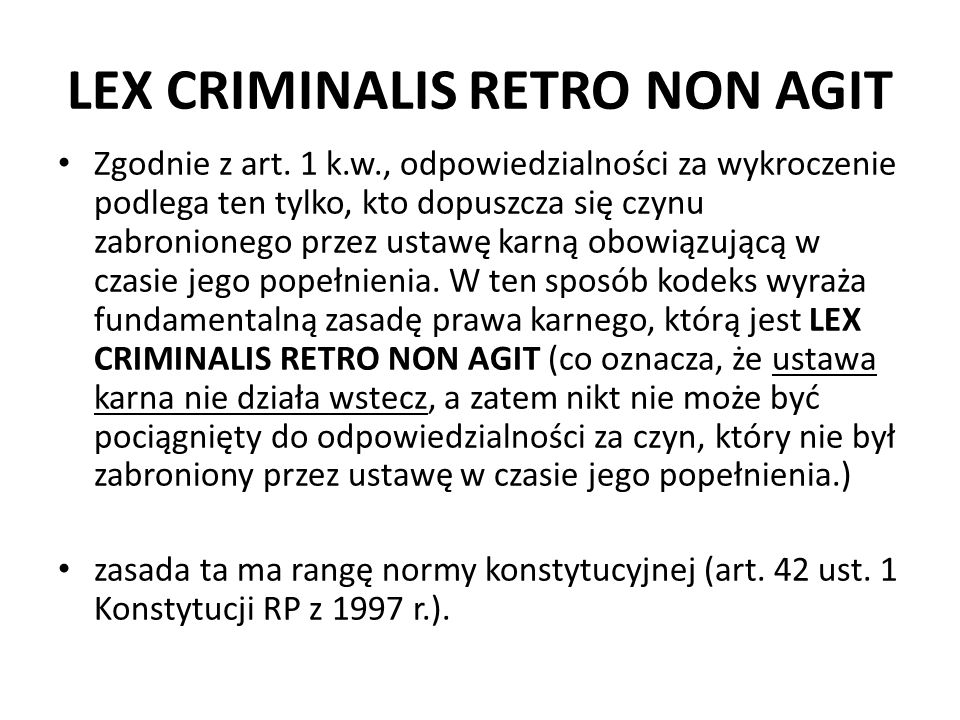 LEX CRIMINALIS RETRO NON AGIT