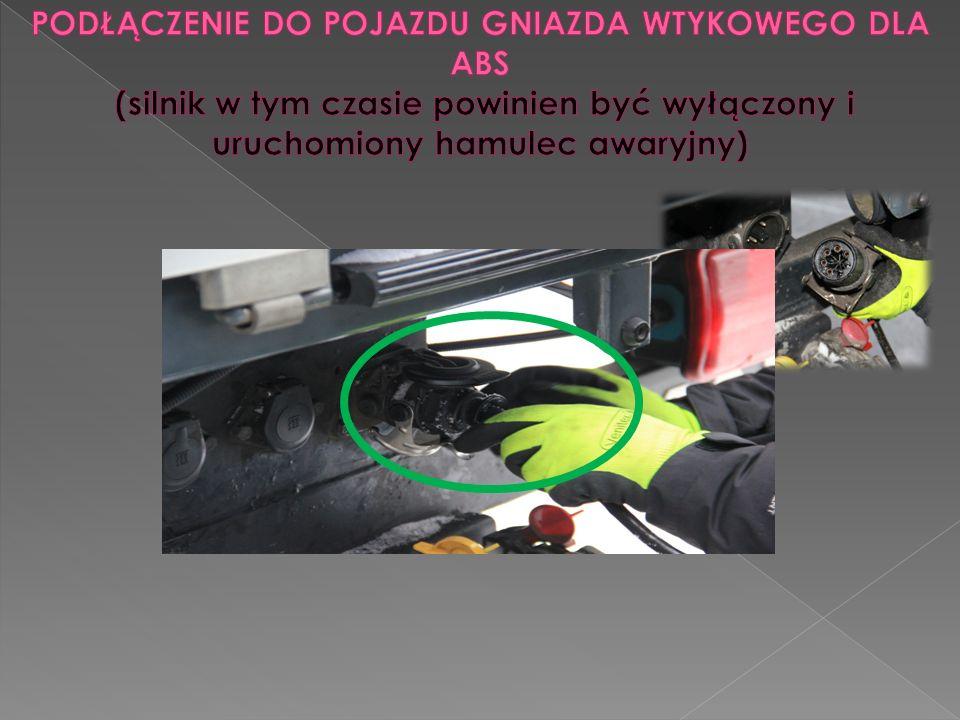 PODŁĄCZENIE DO POJAZDU GNIAZDA WTYKOWEGO DLA ABS (silnik w tym czasie powinien być wyłączony i uruchomiony hamulec awaryjny)