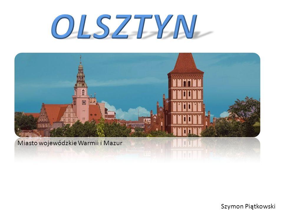 OLSZTYN Miasto wojewódzkie Warmii i Mazur Szymon Piątkowski