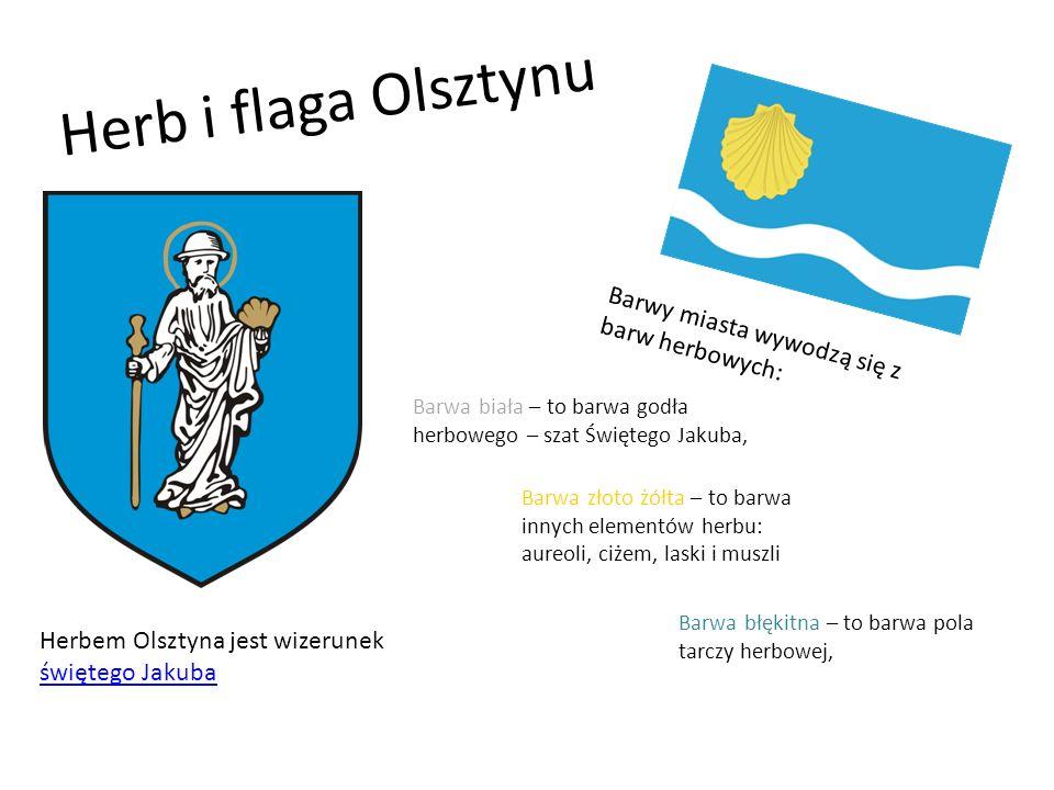 Herb i flaga Olsztynu Barwy miasta wywodzą się z barw herbowych: