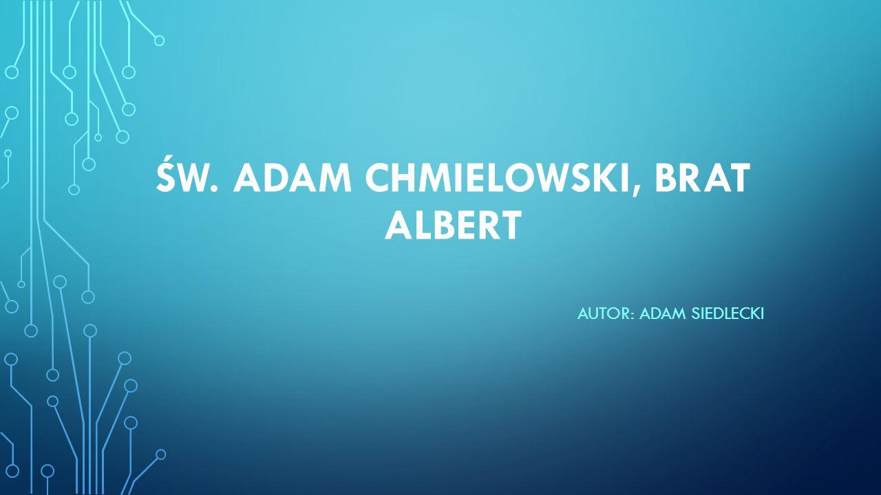 św. Adam Chmielowski, brat Albert
