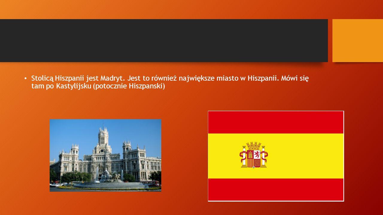 Stolicą Hiszpanii jest Madryt