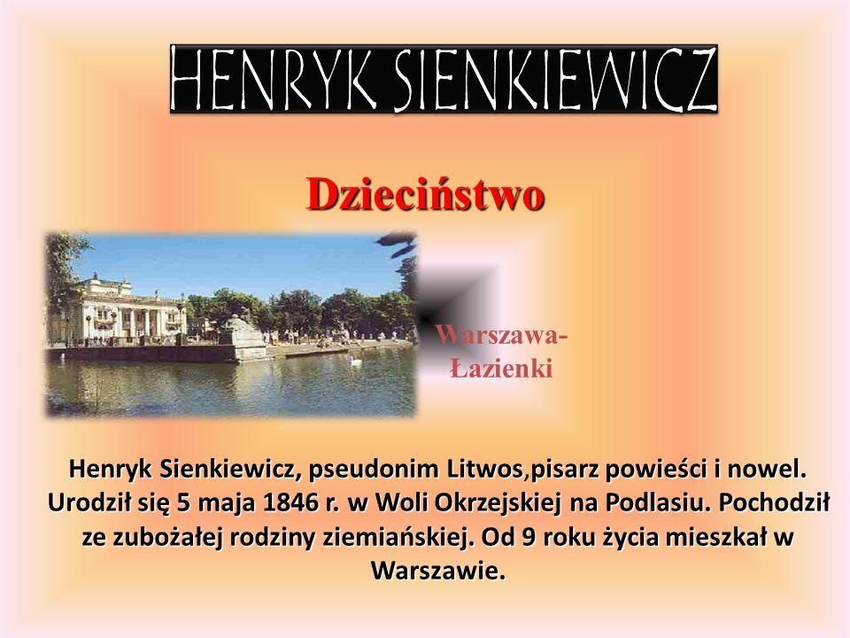 Dzieciństwo HENRYK SIENKIEWICZ Warszawa- Łazienki
