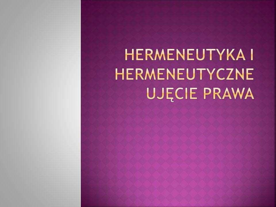 Hermeneutyka i hermeneutyczne ujęcie prawa