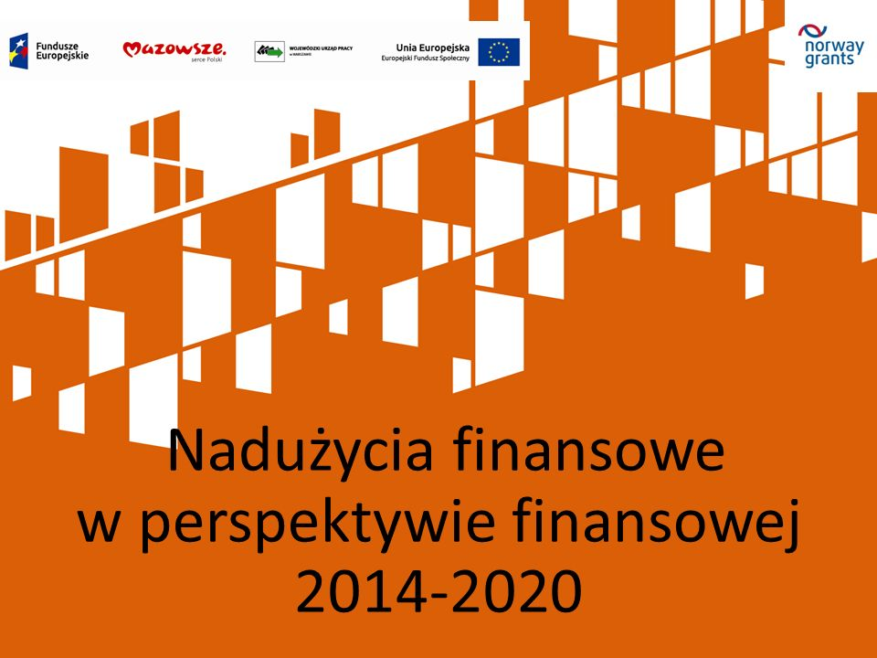 Nadużycia finansowe w perspektywie finansowej 2014-2020
