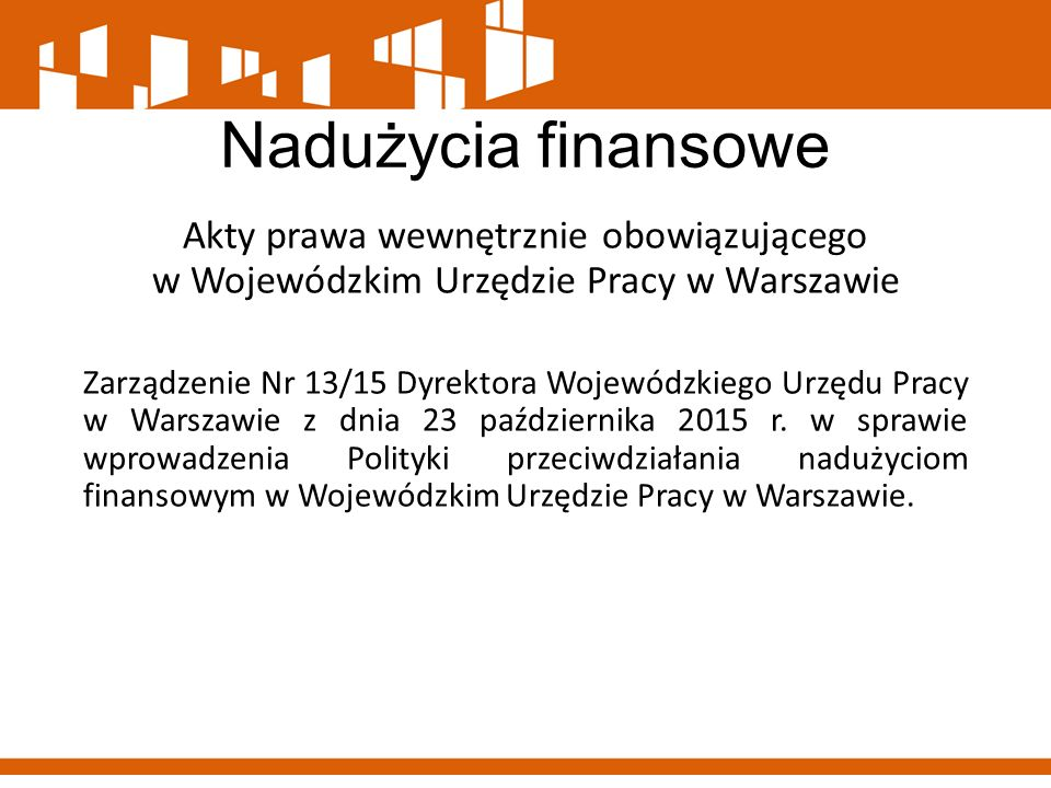 Nadużycia finansowe Akty prawa wewnętrznie obowiązującego w Wojewódzkim Urzędzie Pracy w Warszawie.