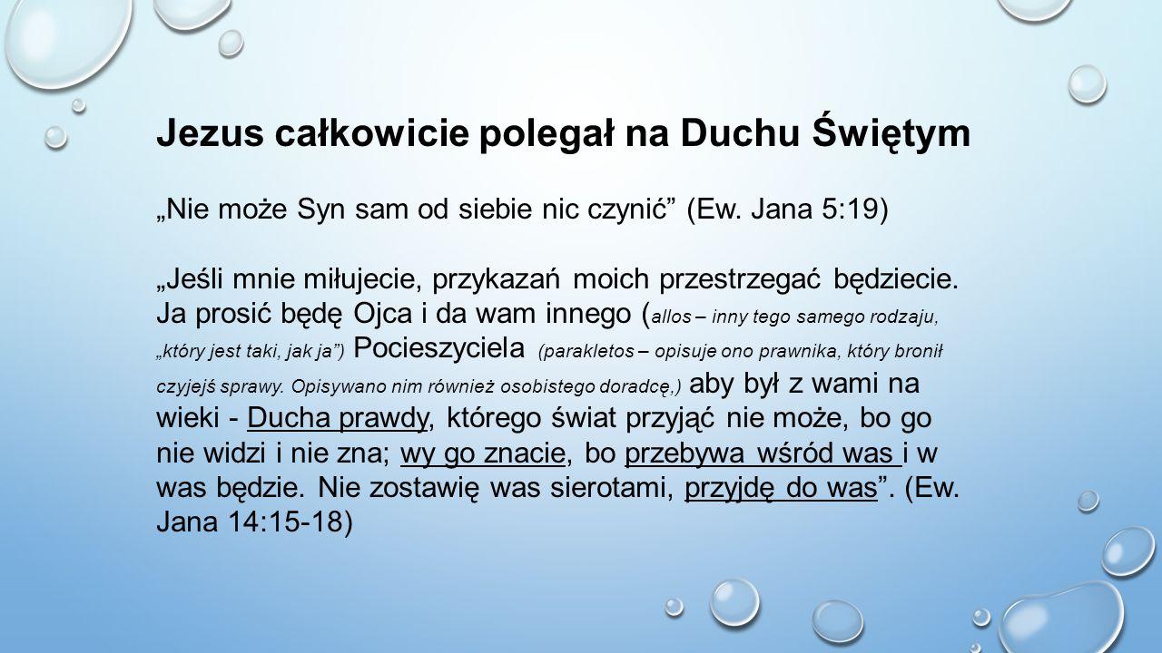 Jezus całkowicie polegał na Duchu Świętym