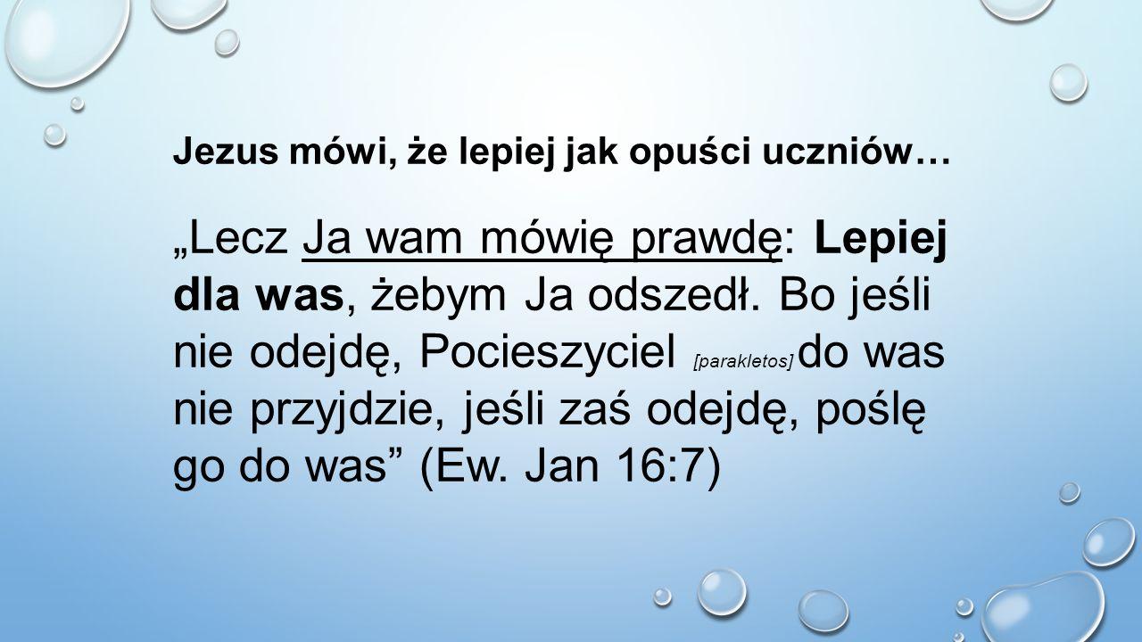 Jezus mówi, że lepiej jak opuści uczniów…