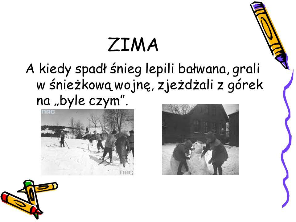 """ZIMA A kiedy spadł śnieg lepili bałwana, grali w śnieżkową wojnę, zjeżdżali z górek na """"byle czym ."""