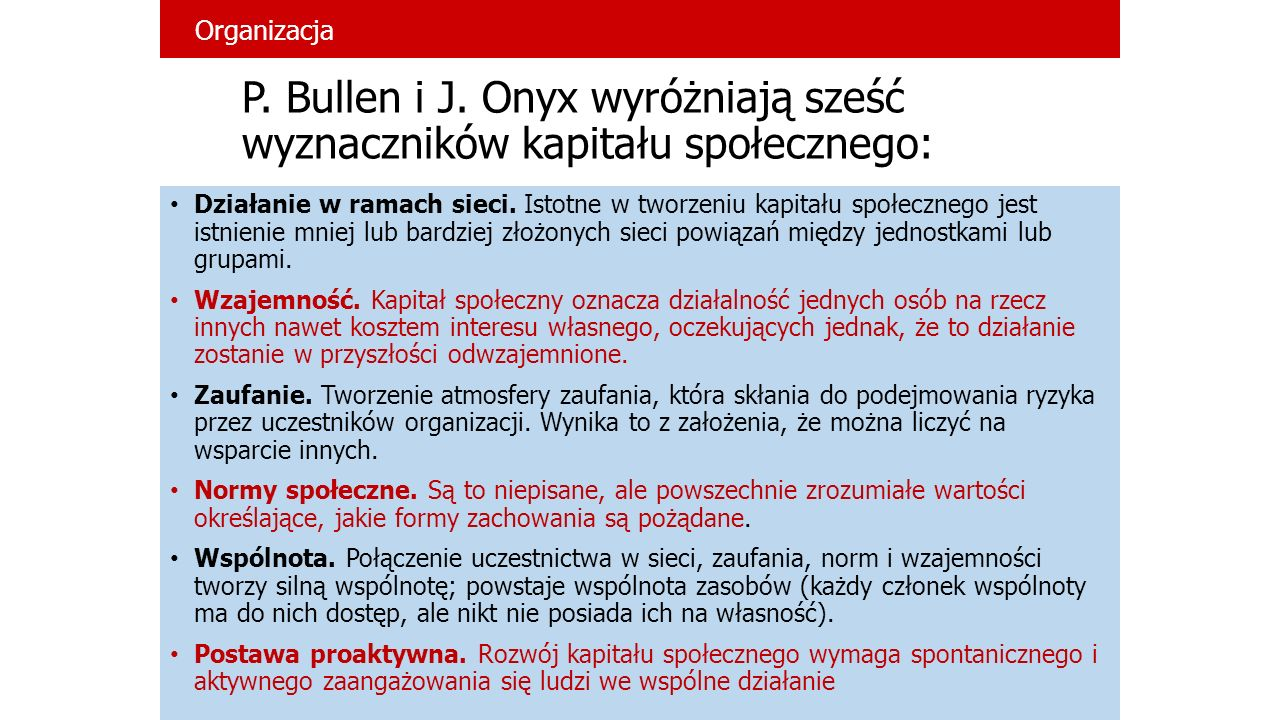 Organizacja P. Bullen i J. Onyx wyróżniają sześć wyznaczników kapitału społecznego: