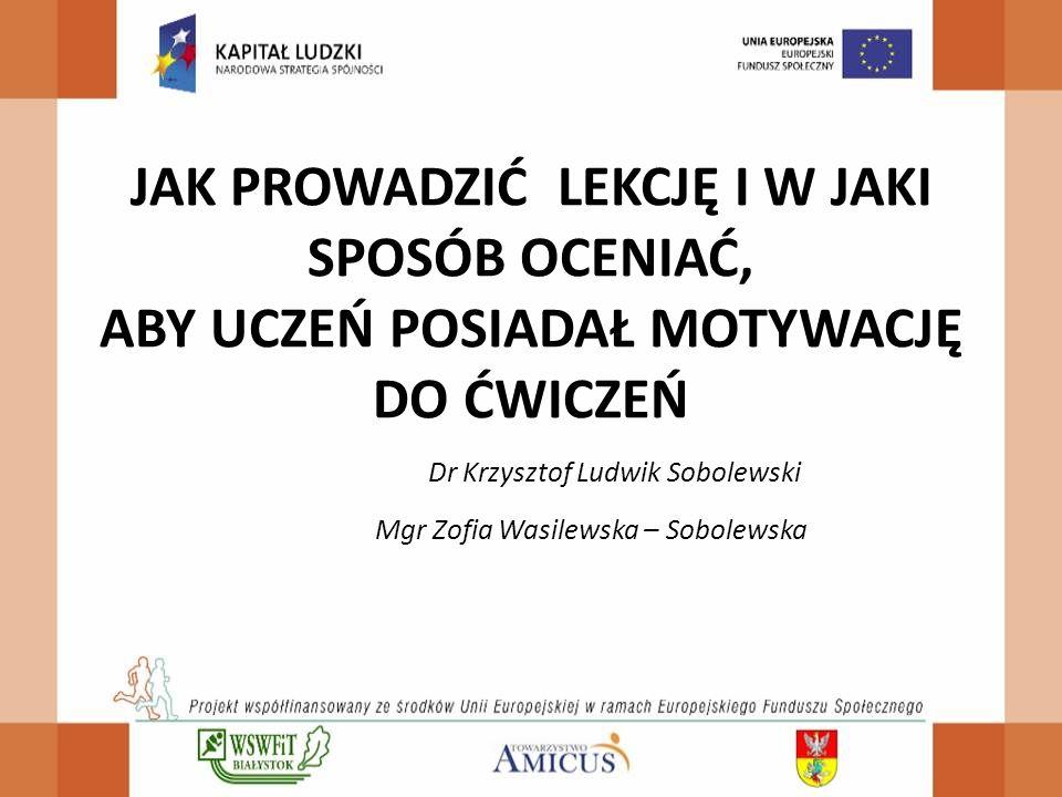 Dr Krzysztof Ludwik Sobolewski Mgr Zofia Wasilewska – Sobolewska