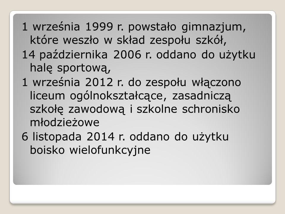 1 września 1999 r. powstało gimnazjum, które weszło w skład zespołu szkół, 14 października 2006 r.