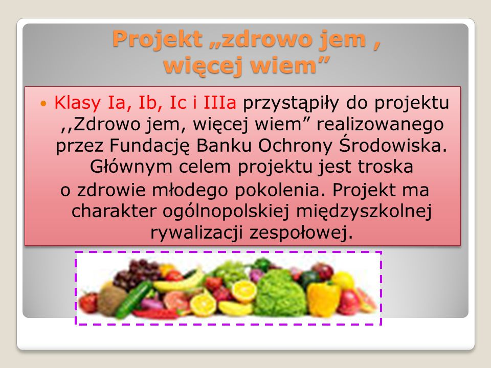 """Projekt """"zdrowo jem , więcej wiem"""
