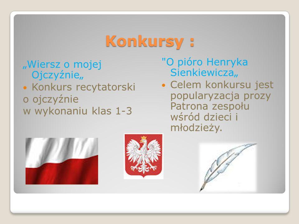 """Konkursy : O pióro Henryka Sienkiewicza"""" """"Wiersz o mojej Ojczyźnie"""""""