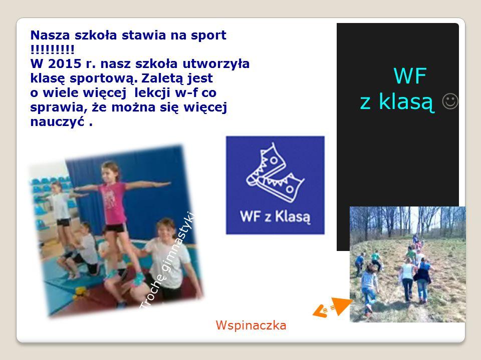 WF z klasą  Nasza szkoła stawia na sport !!!!!!!!!