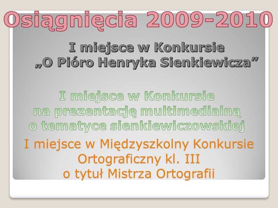 Osiągnięcia 2009-2010 I miejsce w Konkursie