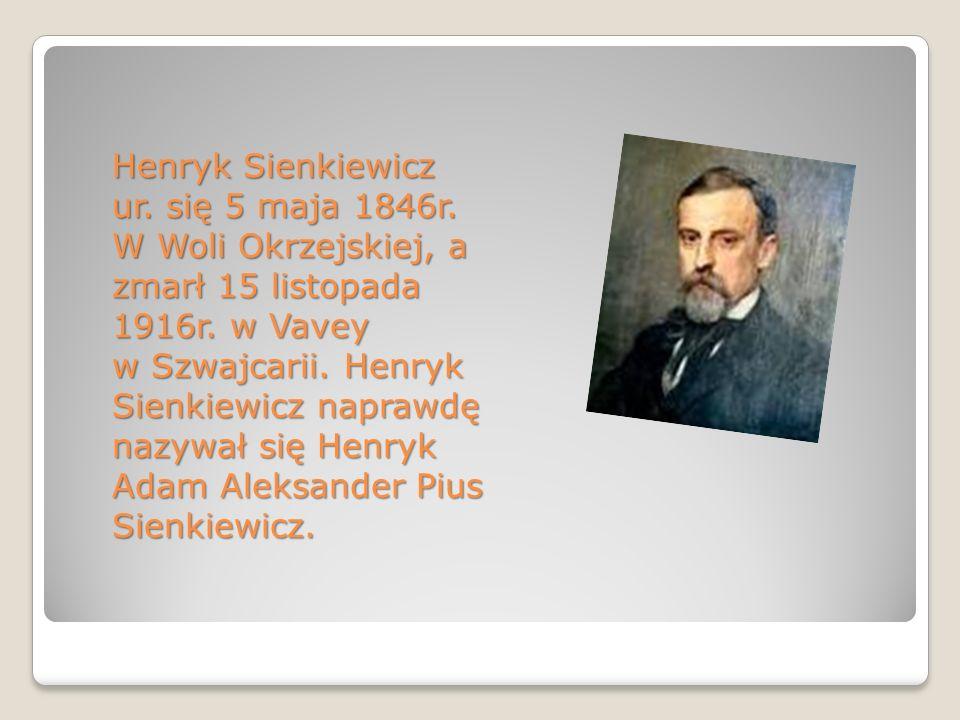 Henryk Sienkiewicz ur. się 5 maja 1846r