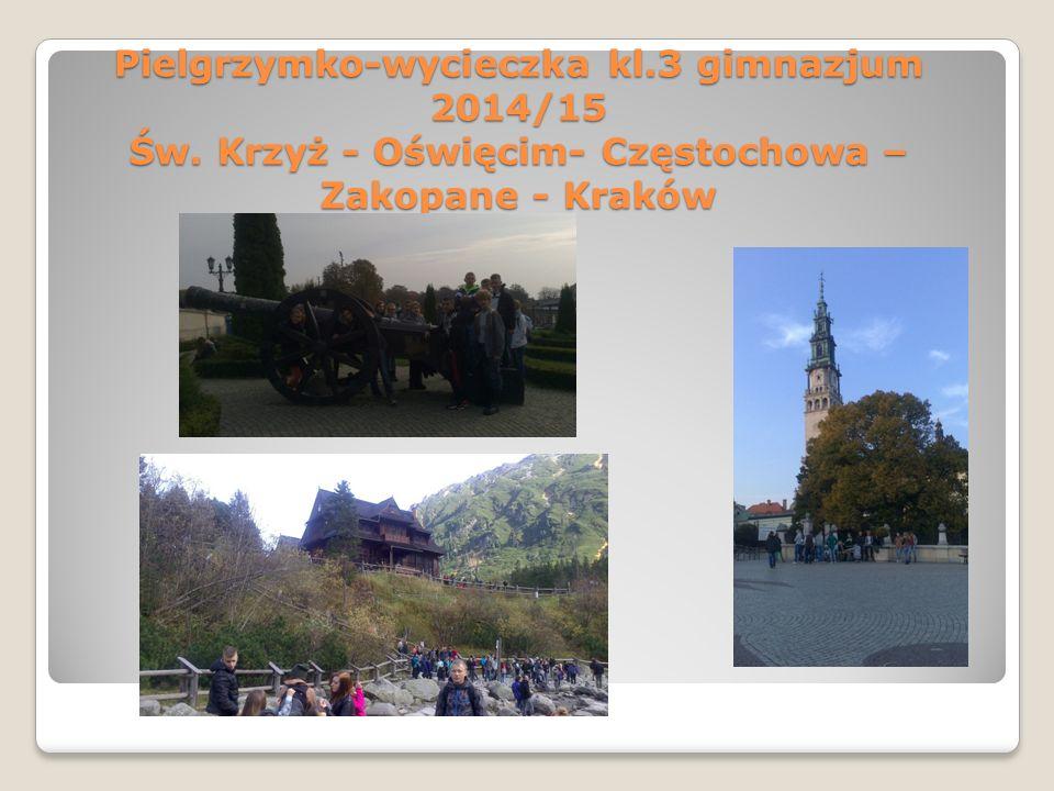 Pielgrzymko-wycieczka kl. 3 gimnazjum 2014/15 Św