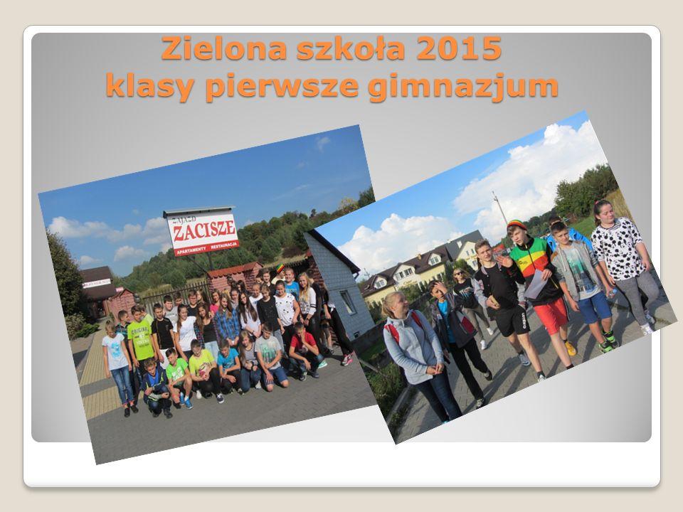 Zielona szkoła 2015 klasy pierwsze gimnazjum