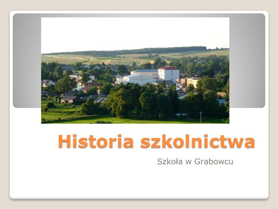 Historia szkolnictwa Szkoła w Grabowcu