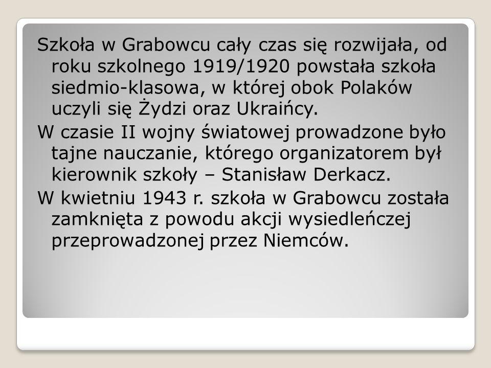 Szkoła w Grabowcu cały czas się rozwijała, od roku szkolnego 1919/1920 powstała szkoła siedmio-klasowa, w której obok Polaków uczyli się Żydzi oraz Ukraińcy.