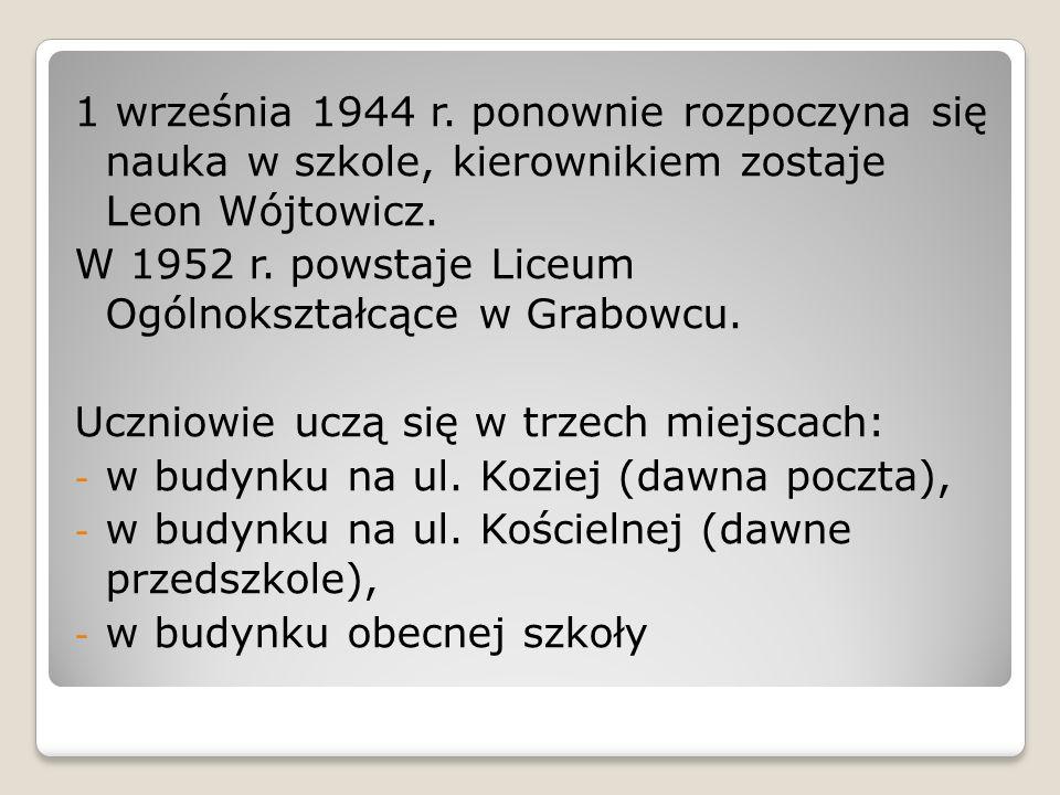 1 września 1944 r. ponownie rozpoczyna się nauka w szkole, kierownikiem zostaje Leon Wójtowicz.