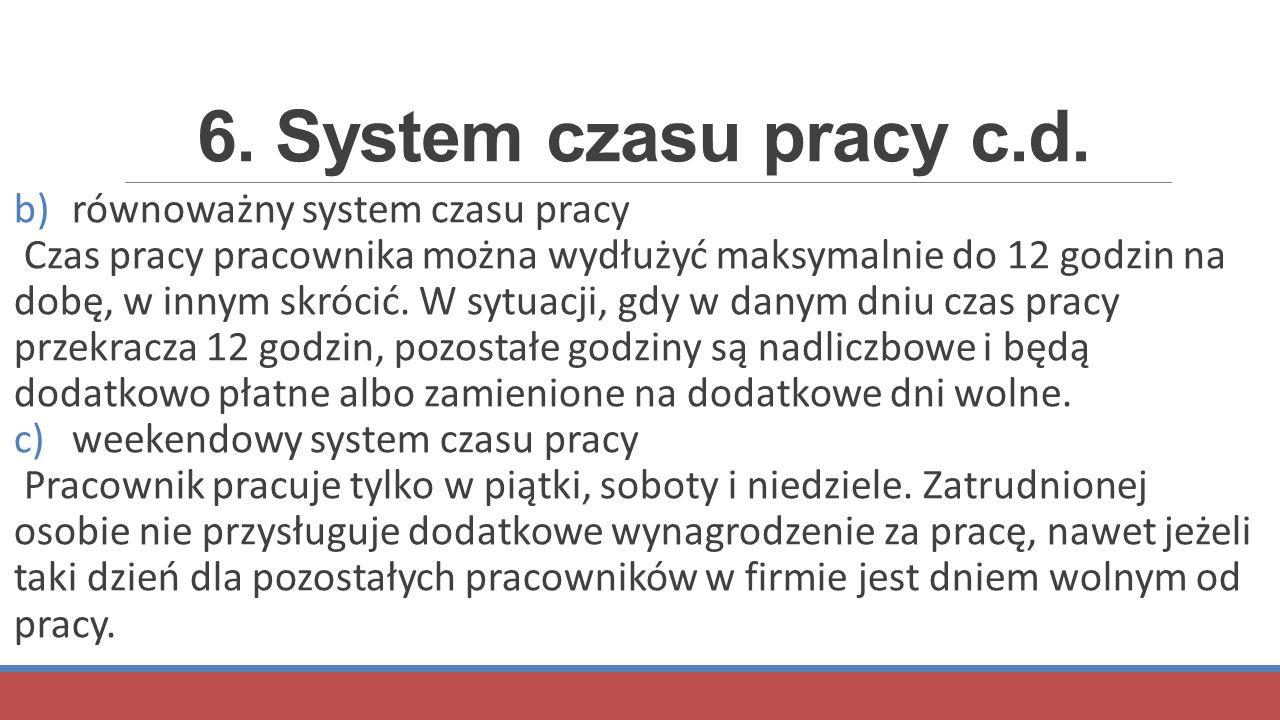 6. System czasu pracy c.d. równoważny system czasu pracy