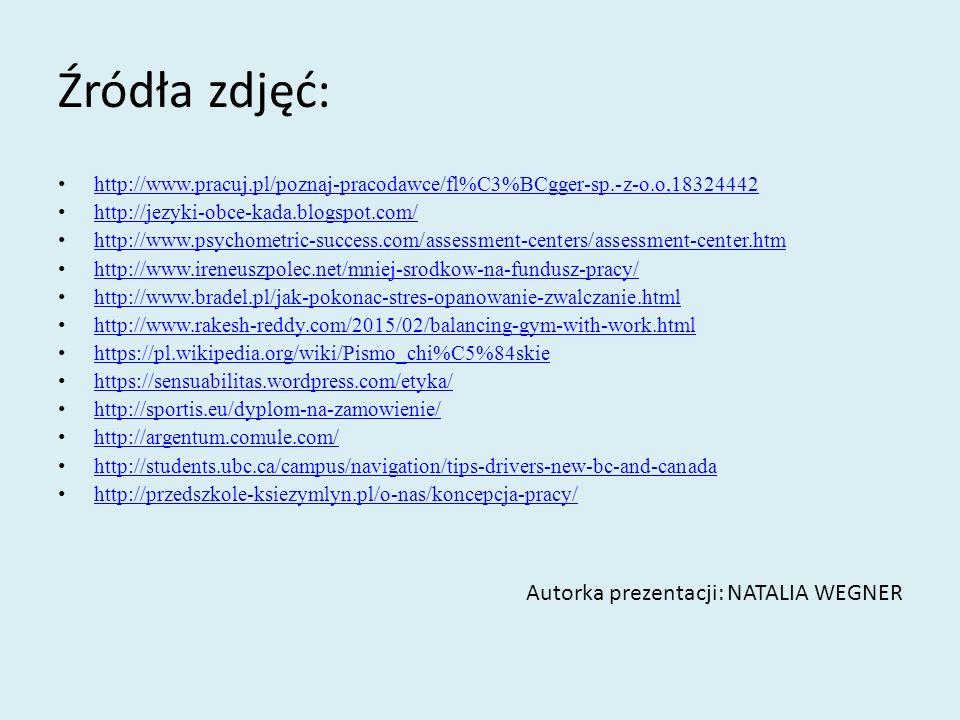 Źródła zdjęć: http://www.pracuj.pl/poznaj-pracodawce/fl%C3%BCgger-sp.-z-o.o,18324442. http://jezyki-obce-kada.blogspot.com/