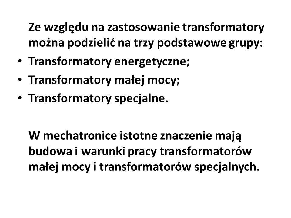 Ze względu na zastosowanie transformatory można podzielić na trzy podstawowe grupy: