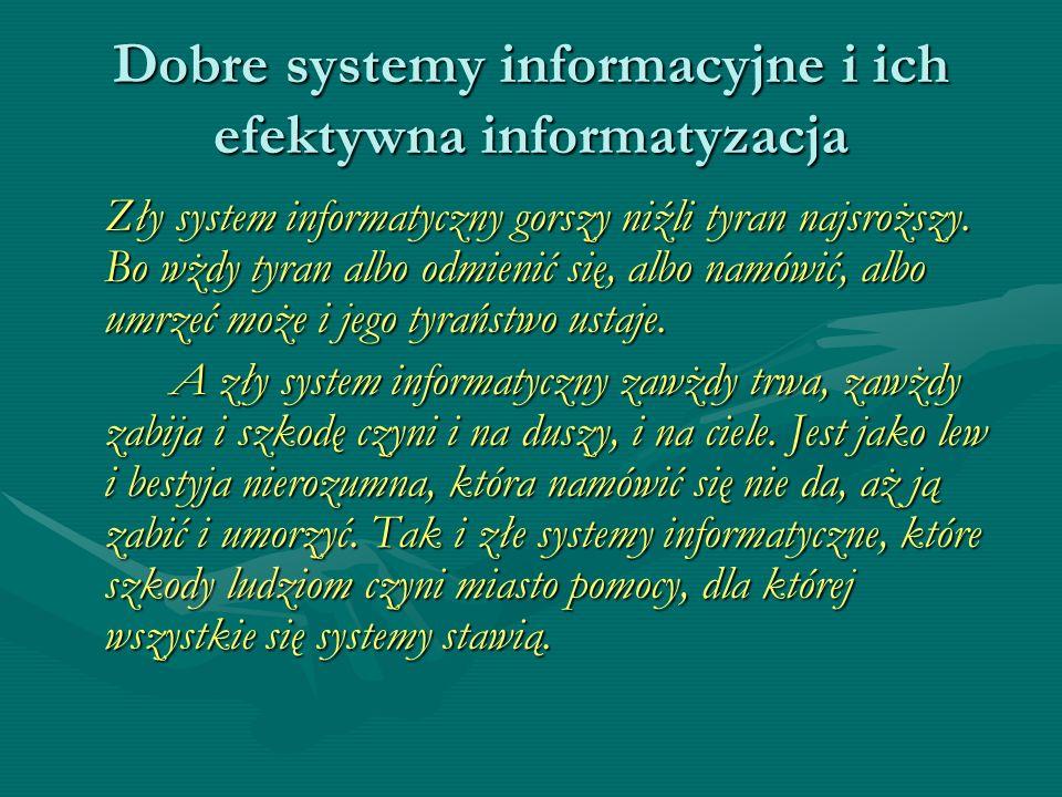 Dobre systemy informacyjne i ich efektywna informatyzacja