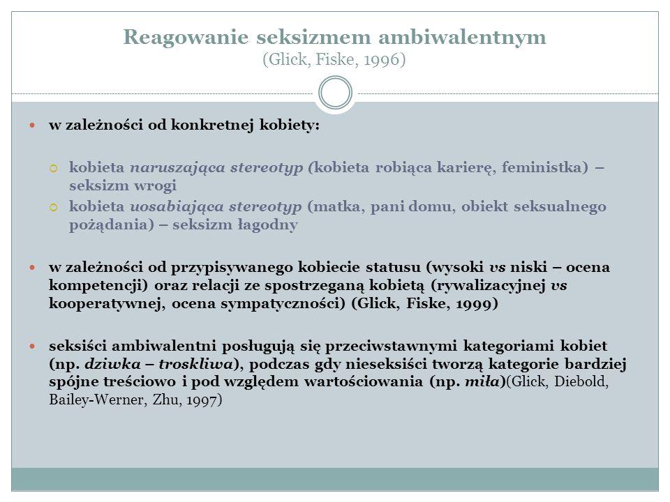 Reagowanie seksizmem ambiwalentnym (Glick, Fiske, 1996)