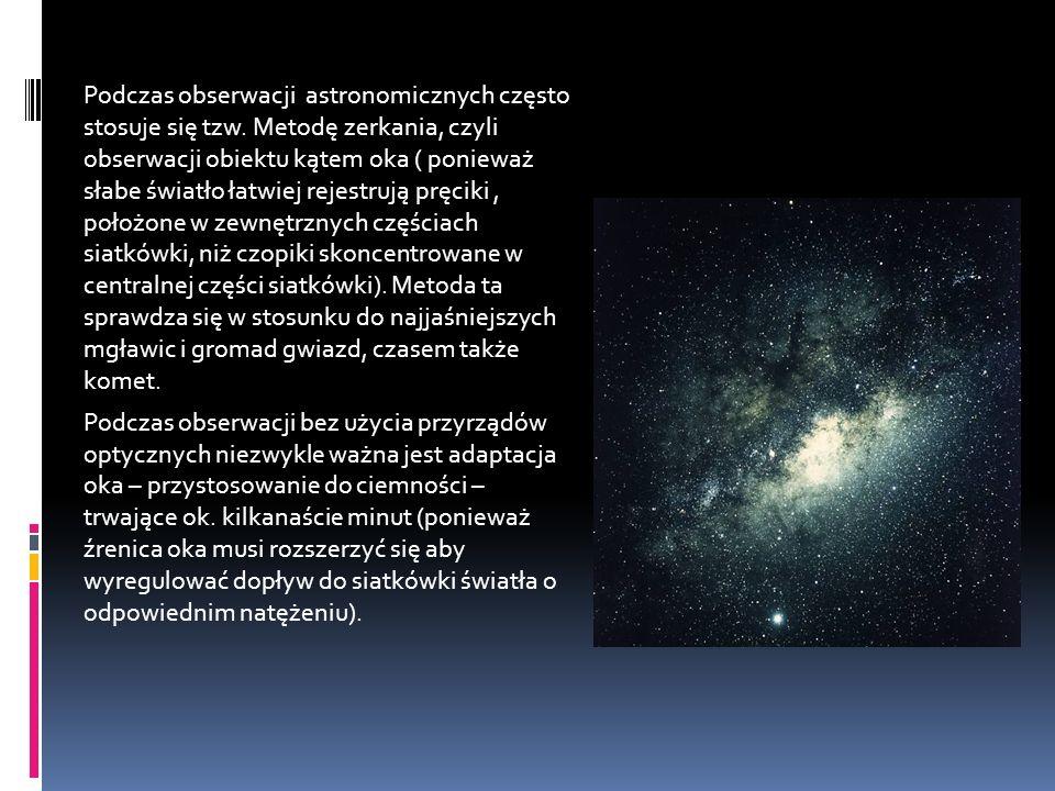 Podczas obserwacji astronomicznych często stosuje się tzw