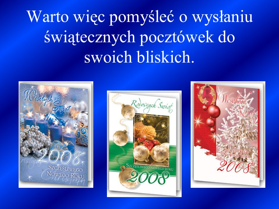 Warto więc pomyśleć o wysłaniu świątecznych pocztówek do swoich bliskich.