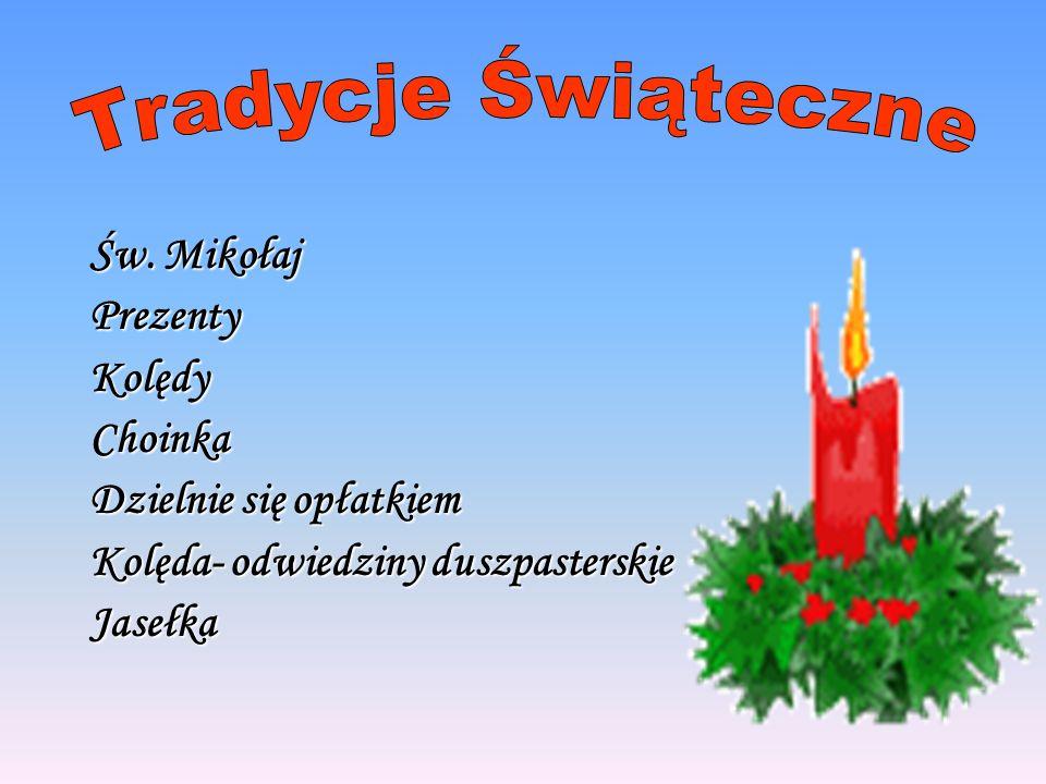 Tradycje Świąteczne Św. Mikołaj Prezenty Kolędy Choinka
