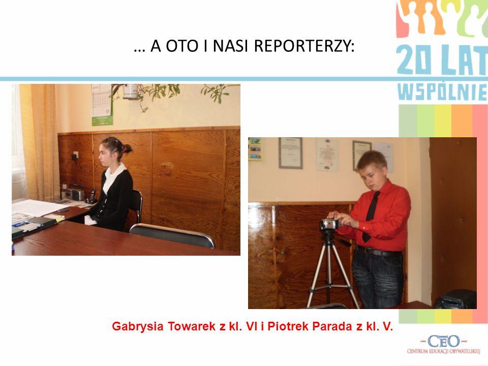 … A OTO I NASI REPORTERZY: