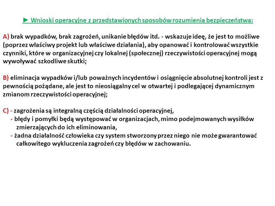► Wnioski operacyjne z przedstawionych sposobów rozumienia bezpieczeństwa: