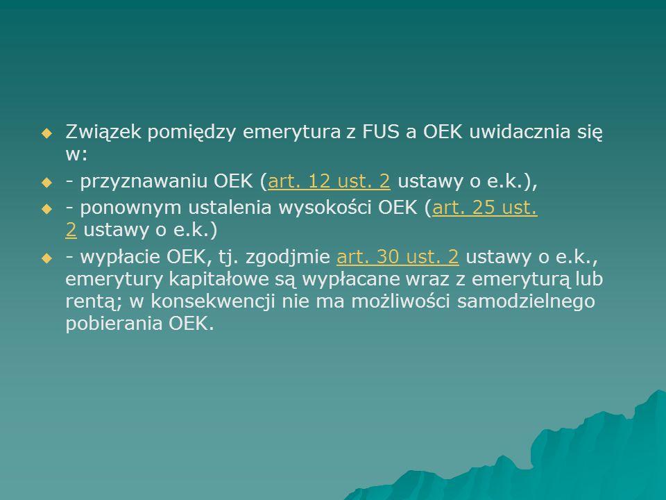 Związek pomiędzy emerytura z FUS a OEK uwidacznia się w: