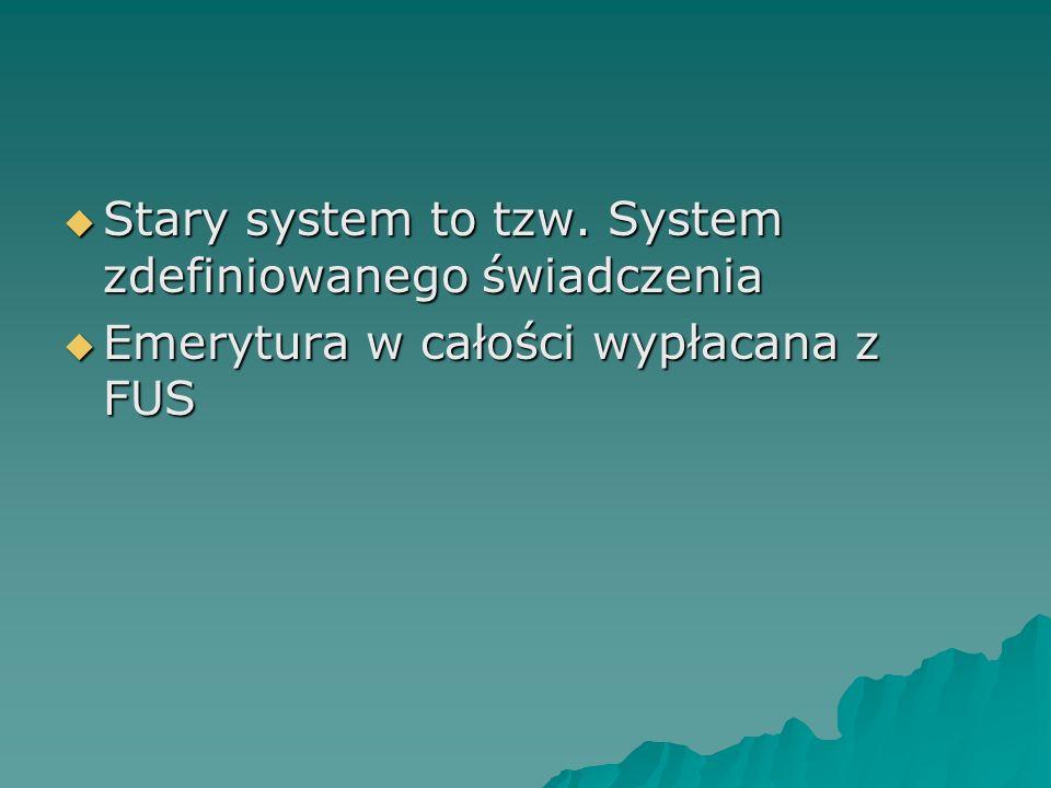 Stary system to tzw. System zdefiniowanego świadczenia