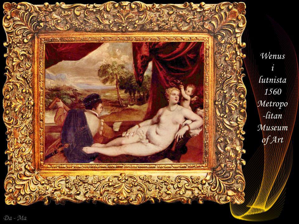 Wenus i lutnista 1560 Metropo-litan Museum of Art
