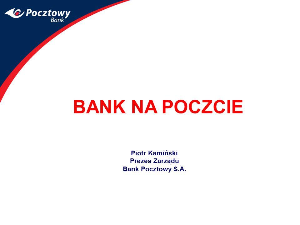 Piotr Kamiński Prezes Zarządu Bank Pocztowy S.A.