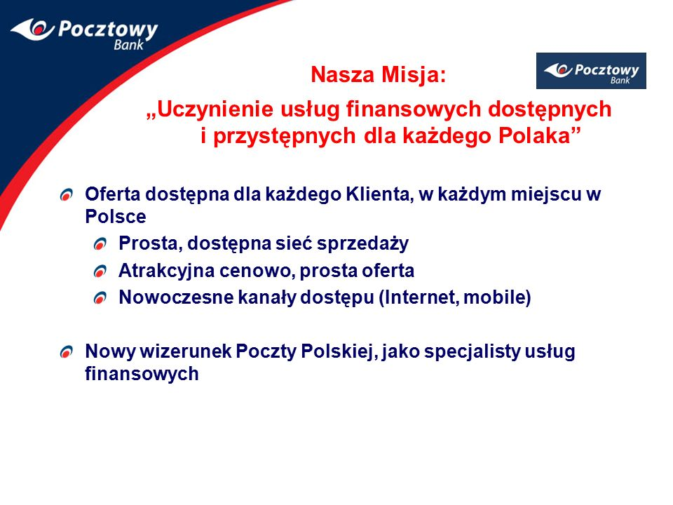 """Nasza Misja: """"Uczynienie usług finansowych dostępnych i przystępnych dla każdego Polaka"""
