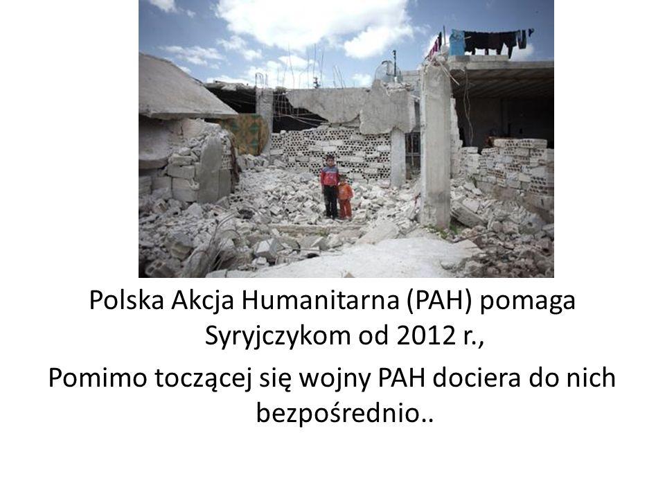 Polska Akcja Humanitarna (PAH) pomaga Syryjczykom od 2012 r.,