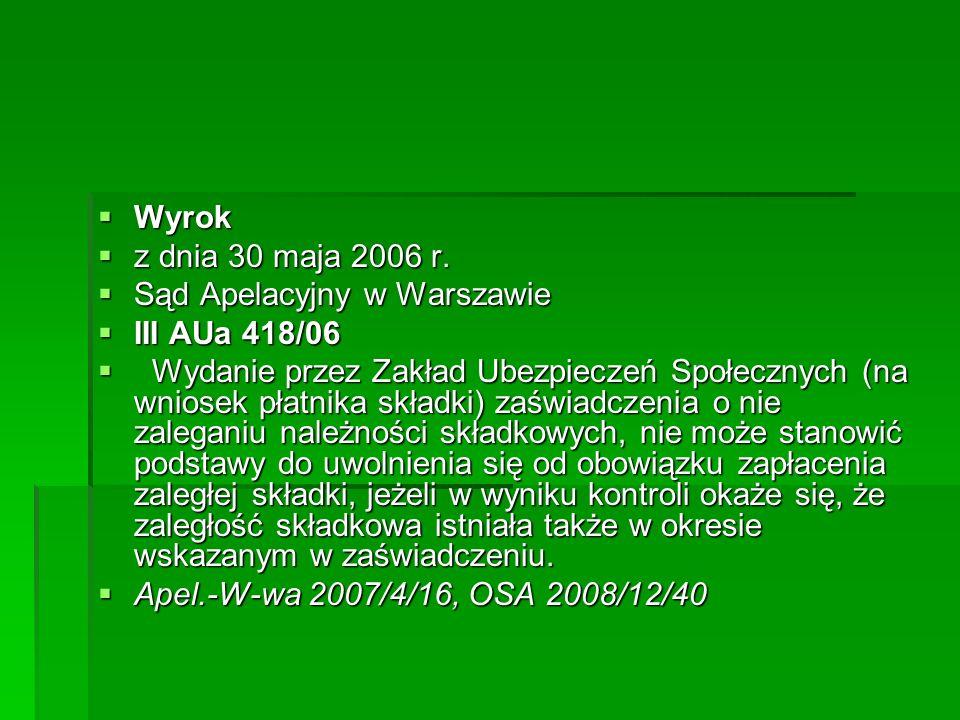Wyrok z dnia 30 maja 2006 r. Sąd Apelacyjny w Warszawie. III AUa 418/06.
