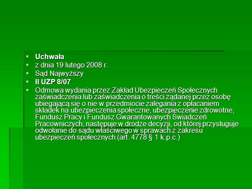 Uchwała z dnia 19 lutego 2008 r. Sąd Najwyższy. II UZP 8/07.
