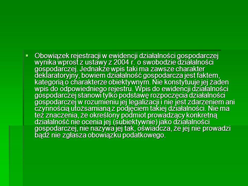 Obowiązek rejestracji w ewidencji działalności gospodarczej wynika wprost z ustawy z 2004 r.
