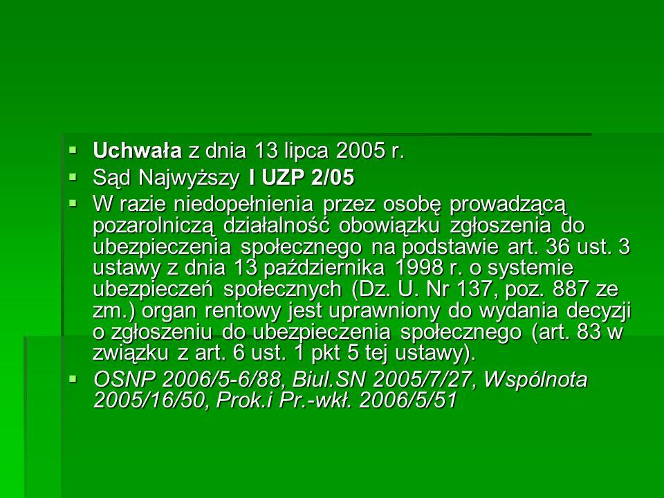 Uchwała z dnia 13 lipca 2005 r. Sąd Najwyższy I UZP 2/05.