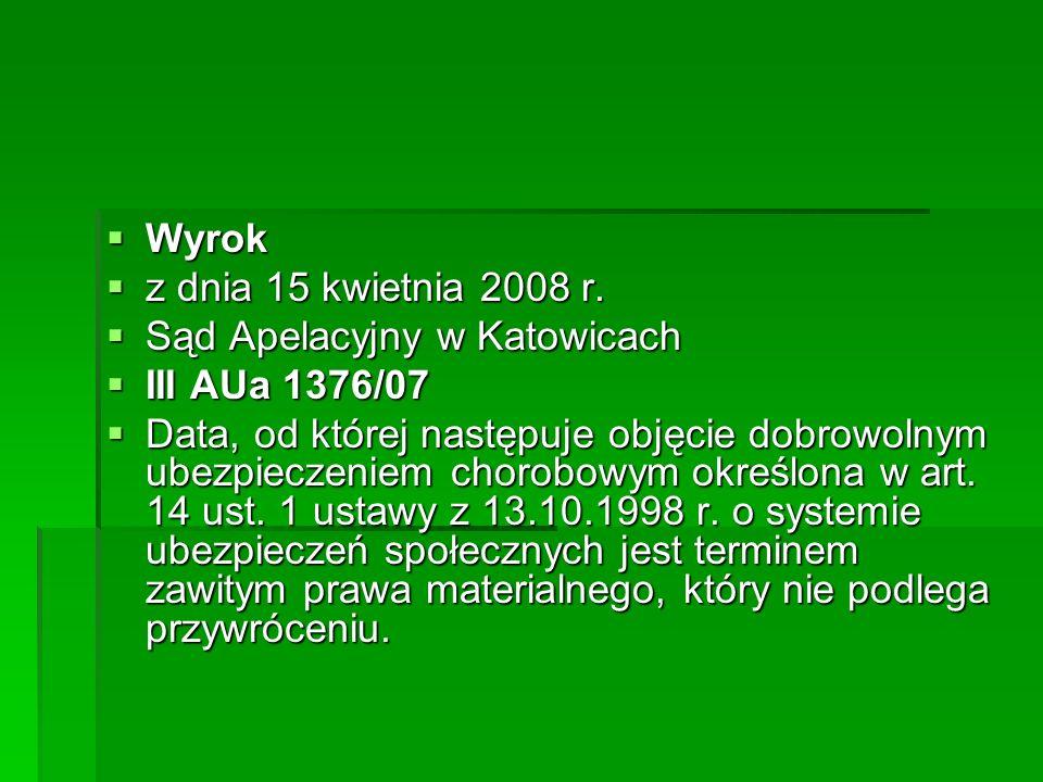 Wyrok z dnia 15 kwietnia 2008 r. Sąd Apelacyjny w Katowicach. III AUa 1376/07.