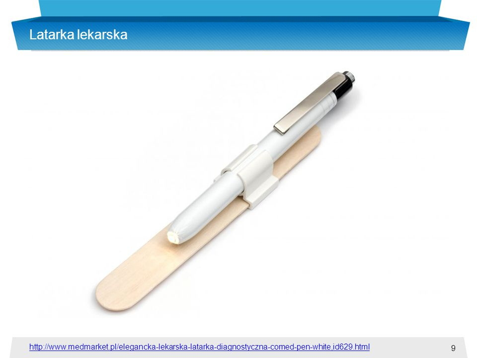 Latarka lekarska http://www.medmarket.pl/elegancka-lekarska-latarka-diagnostyczna-comed-pen-white,id629.html.